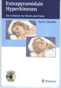 karl-f-masuhrextrapyramidale-hyperkinesen-ein-leitfaden-fc3bcr-klinik-und-praxis-mit-cd-rom